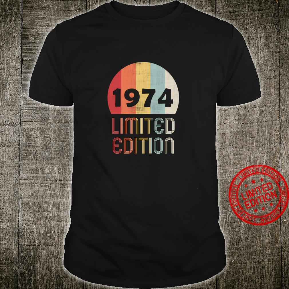 1974 Limited Edition 46th Birthday 46 Years Old Shirt