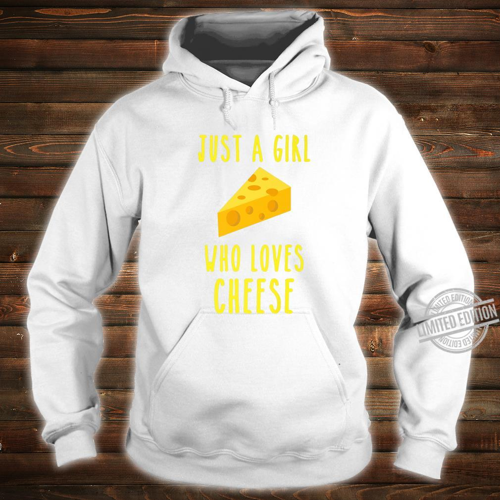 A girl who loves cheese loves cheese connoisseur food Shirt hoodie