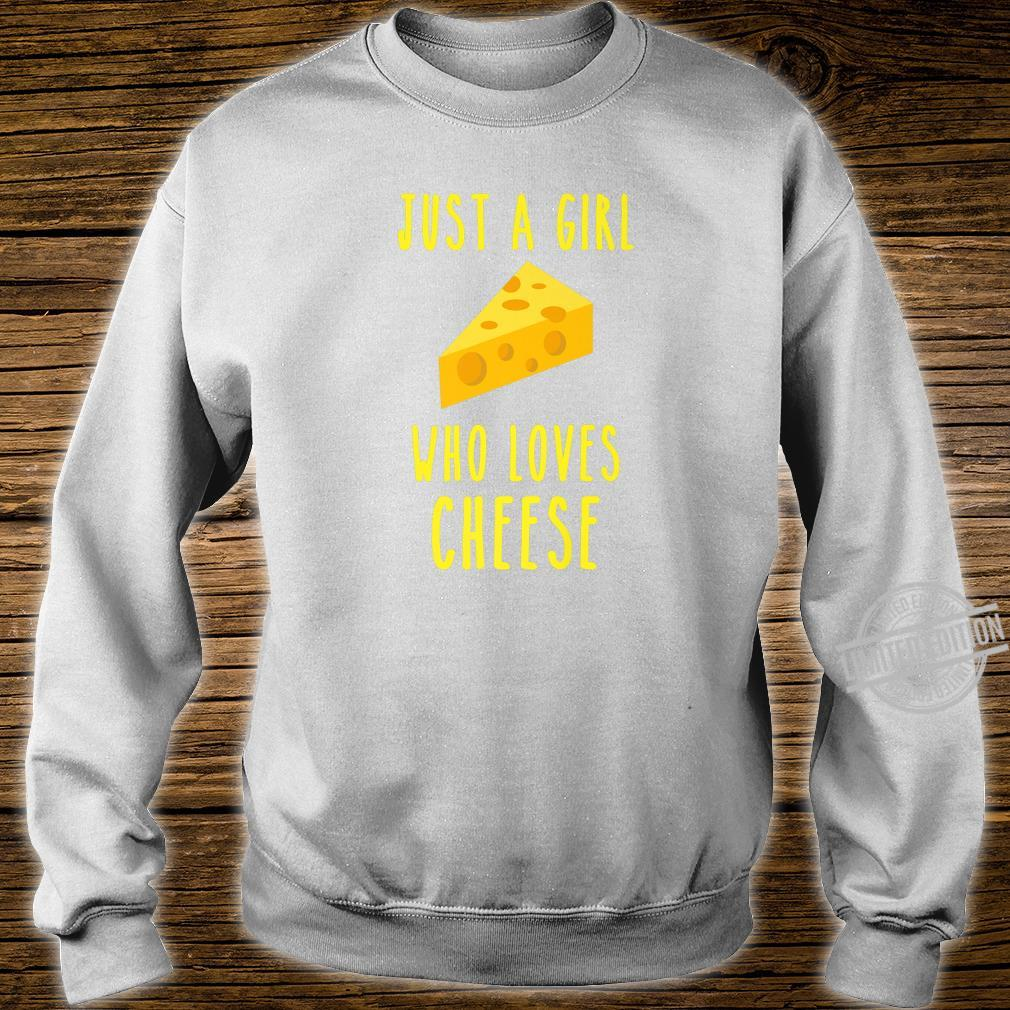 A girl who loves cheese loves cheese connoisseur food Shirt sweater