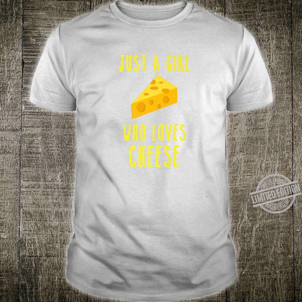 A girl who loves cheese loves cheese connoisseur food Shirt