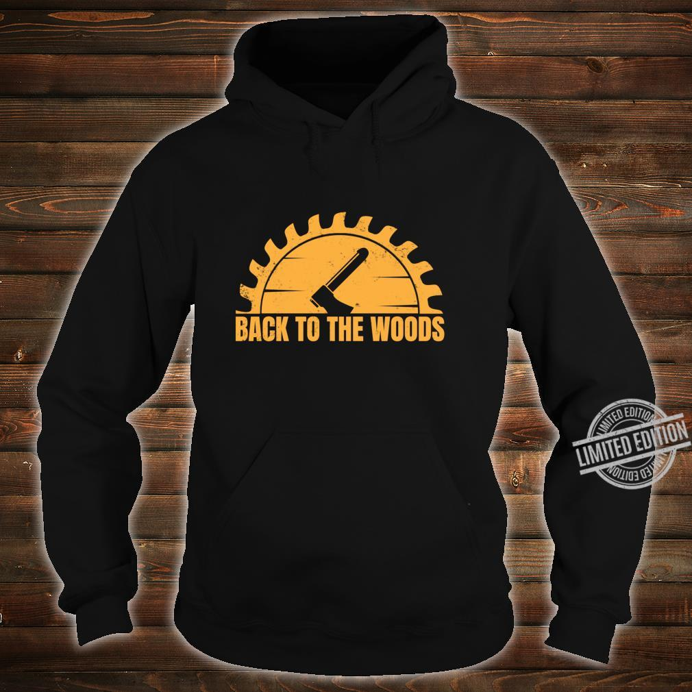 Back To The Woods Whittle Wood Shirt hoodie