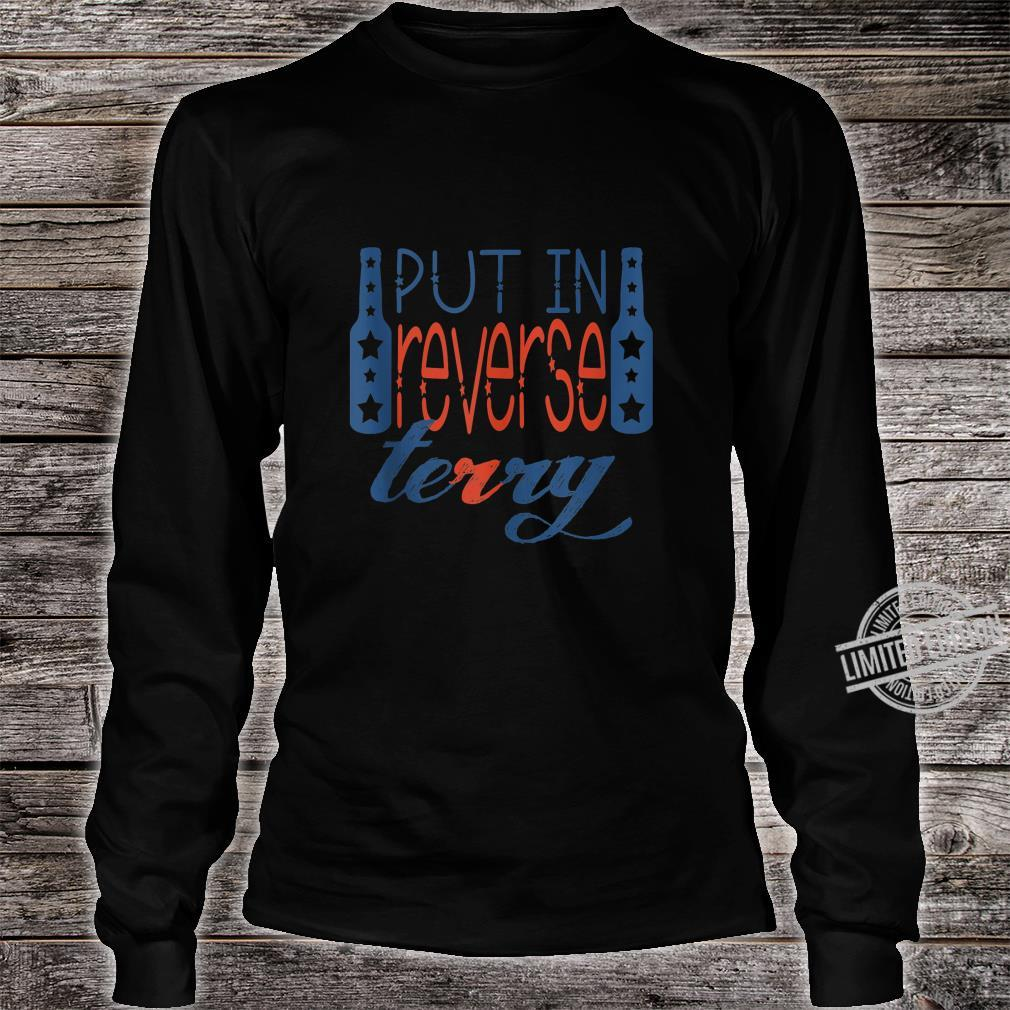 Back up terry put it in reverse 4th of July Shirt long sleeved