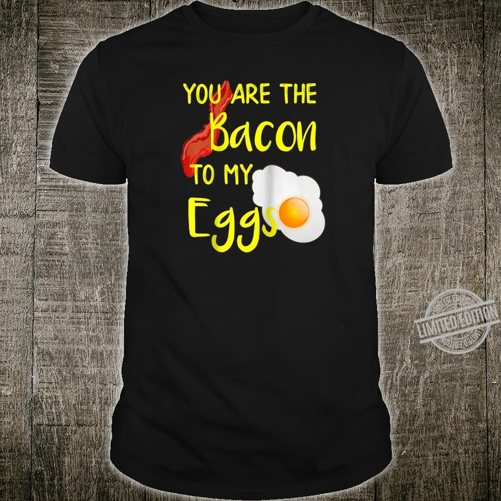 Bacon and Egg designs Bacon to My Eggs Breakfast design Shirt