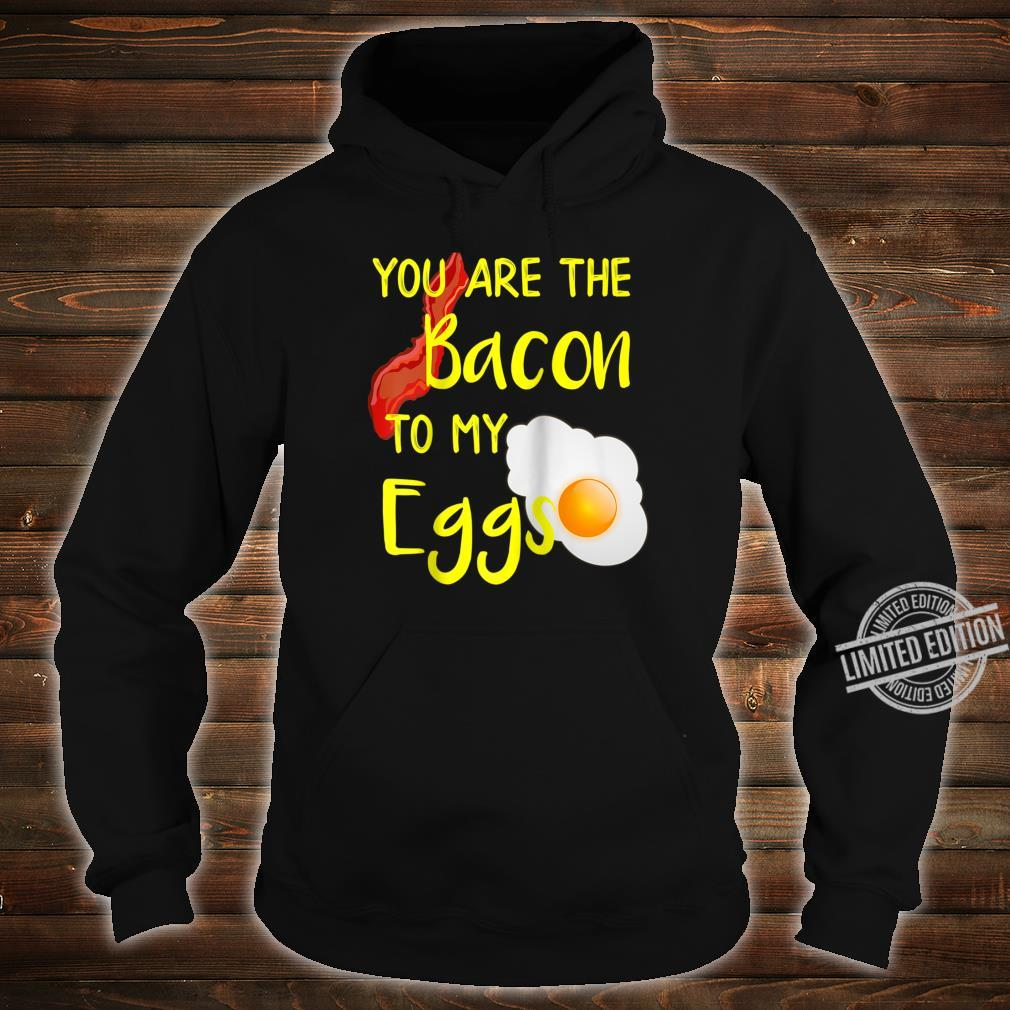 Bacon and Egg designs Bacon to My Eggs Breakfast design Shirt hoodie
