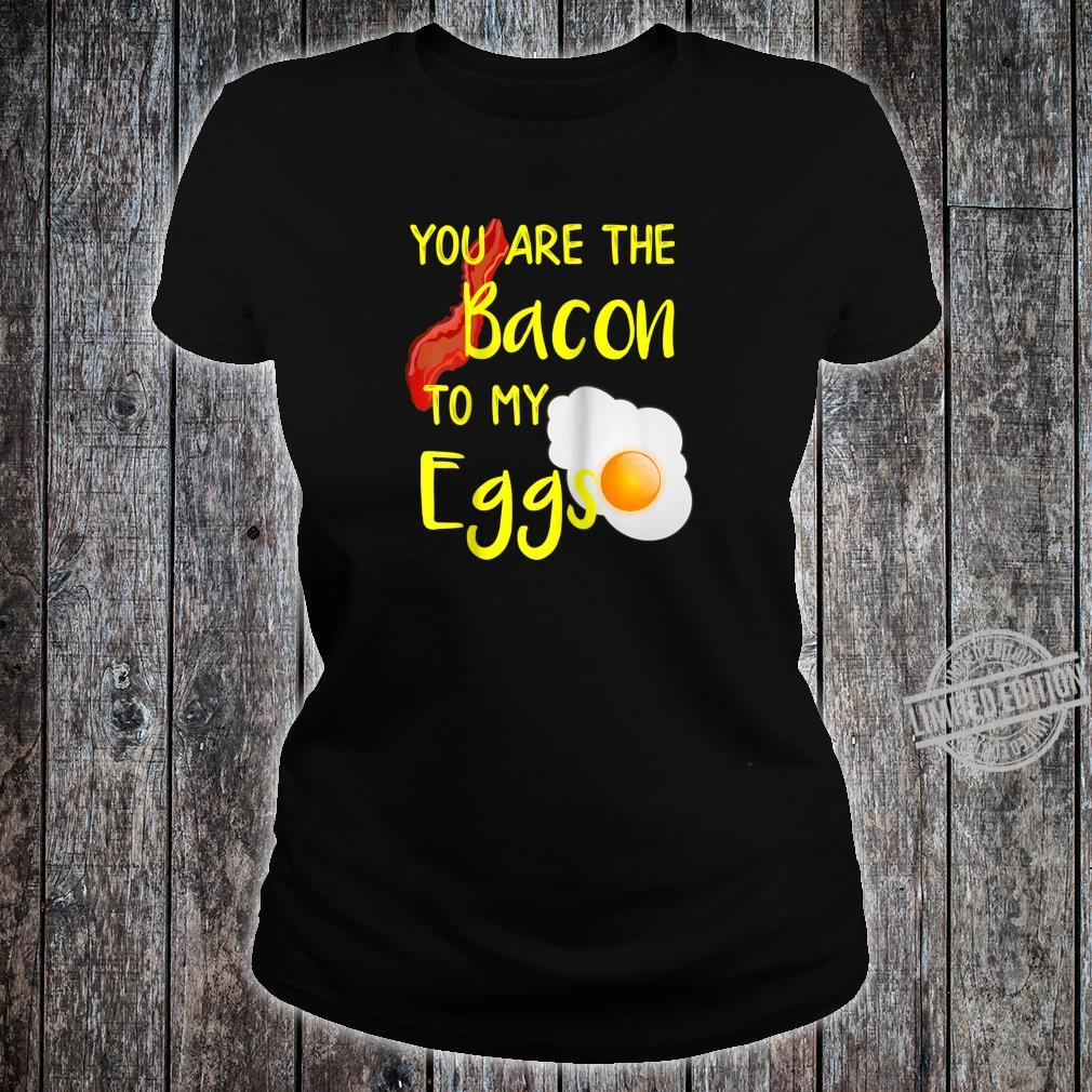 Bacon and Egg designs Bacon to My Eggs Breakfast design Shirt ladies tee