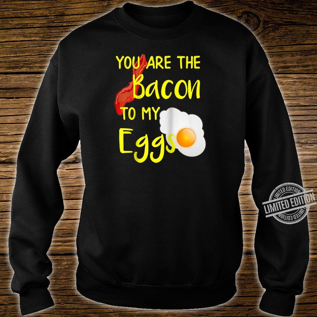 Bacon and Egg designs Bacon to My Eggs Breakfast design Shirt sweater