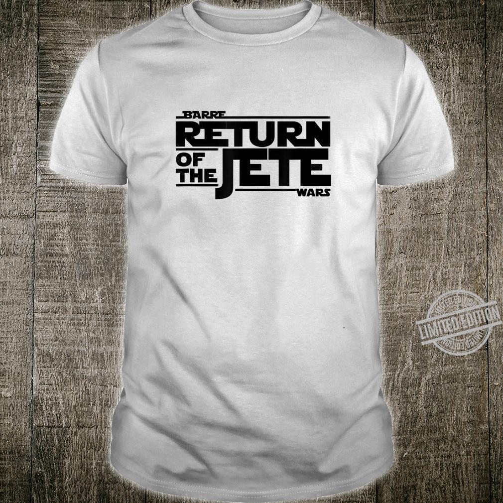 Barre Wars Return of the Jete Dance Ballet Shirt