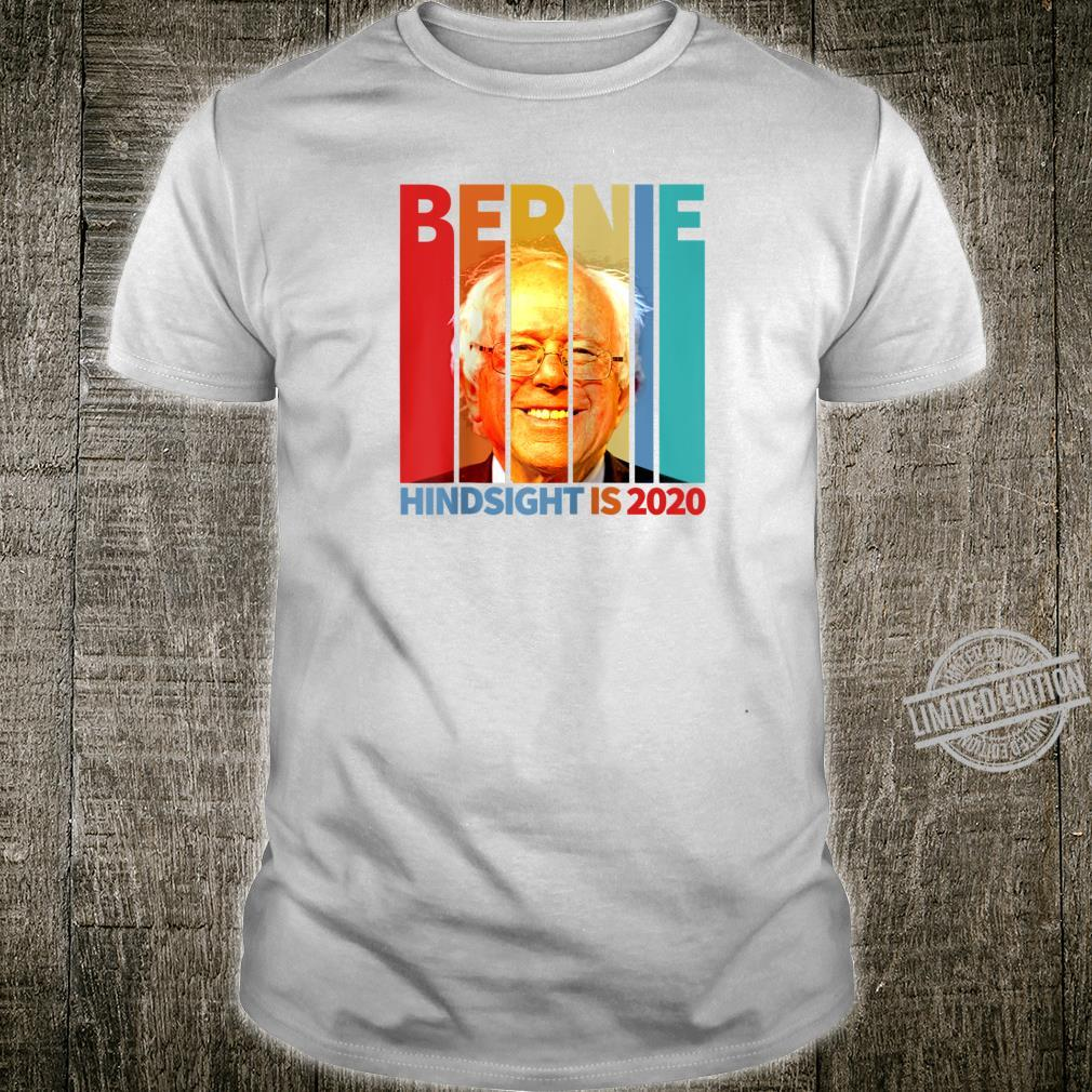 Bernie Sanders Hindsight Is 2020 Vintage Retro Democrat Shirt