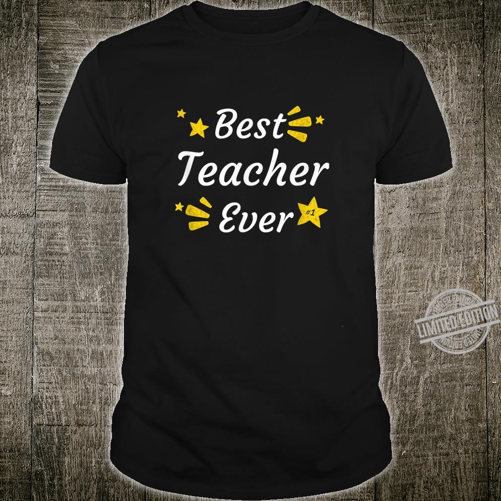 Best Teacher Ever for Professors, Teachers Shirt