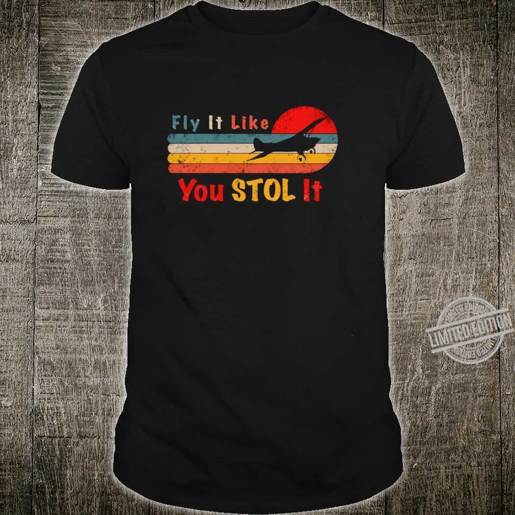Bush Pilot Fly It Like You STOL It Retro Shirt