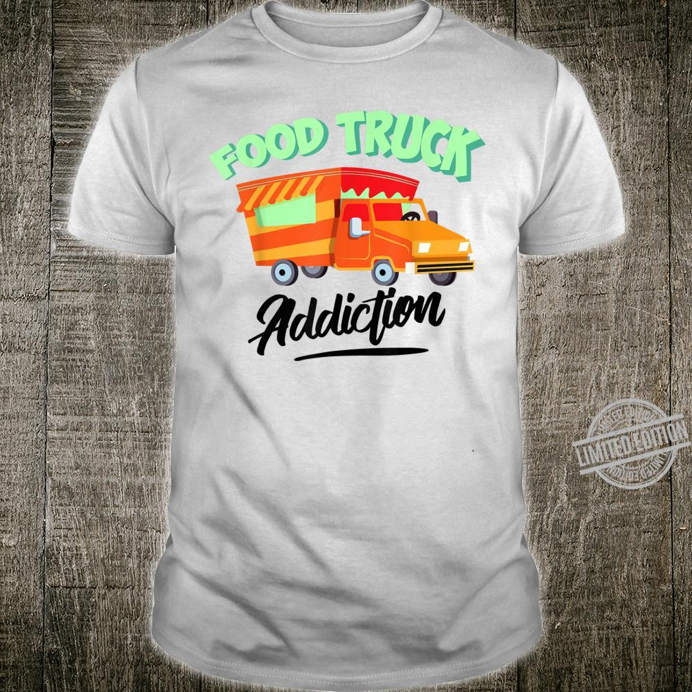 Cool Food Truck Addiction Restaurant Wheels Fan Shirt