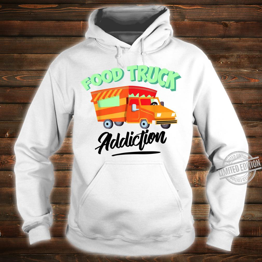 Cool Food Truck Addiction Restaurant Wheels Fan Shirt hoodie