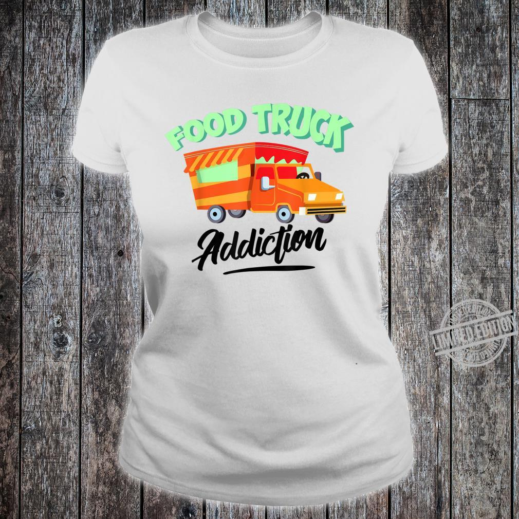Cool Food Truck Addiction Restaurant Wheels Fan Shirt ladies tee