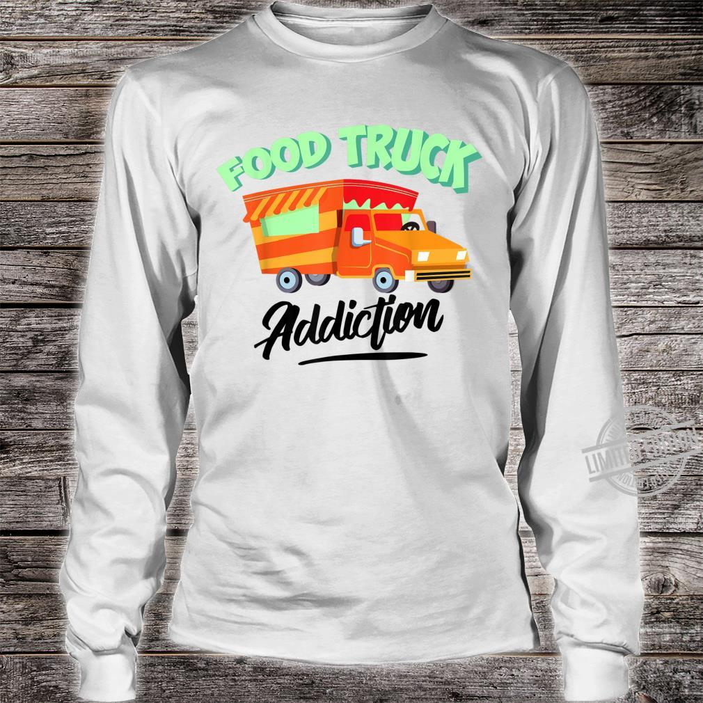 Cool Food Truck Addiction Restaurant Wheels Fan Shirt long sleeved
