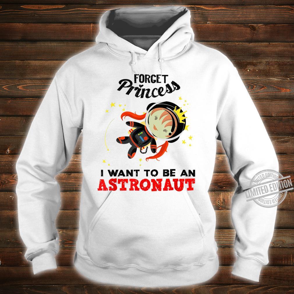 Cool Forget Princess Astronaut Spacewoman Fan Shirt hoodie