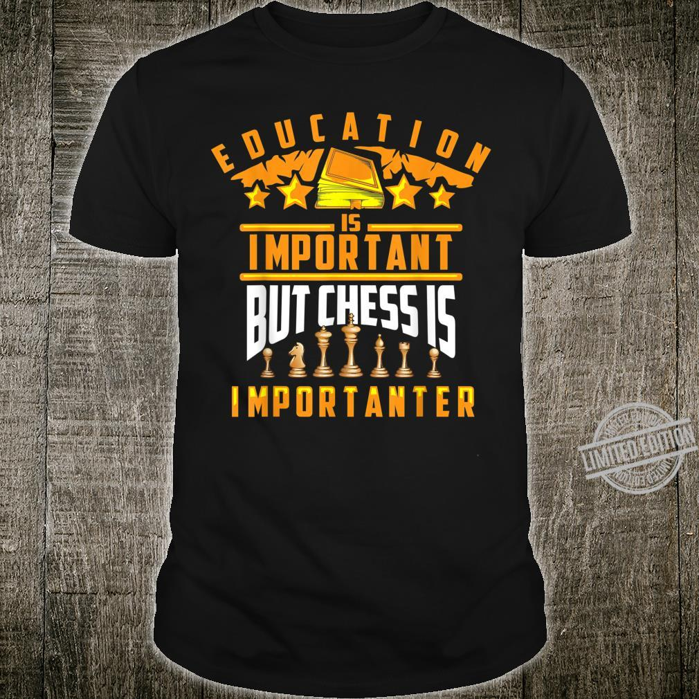 Cute Education Is Important But Chess Is Importanter Shirt
