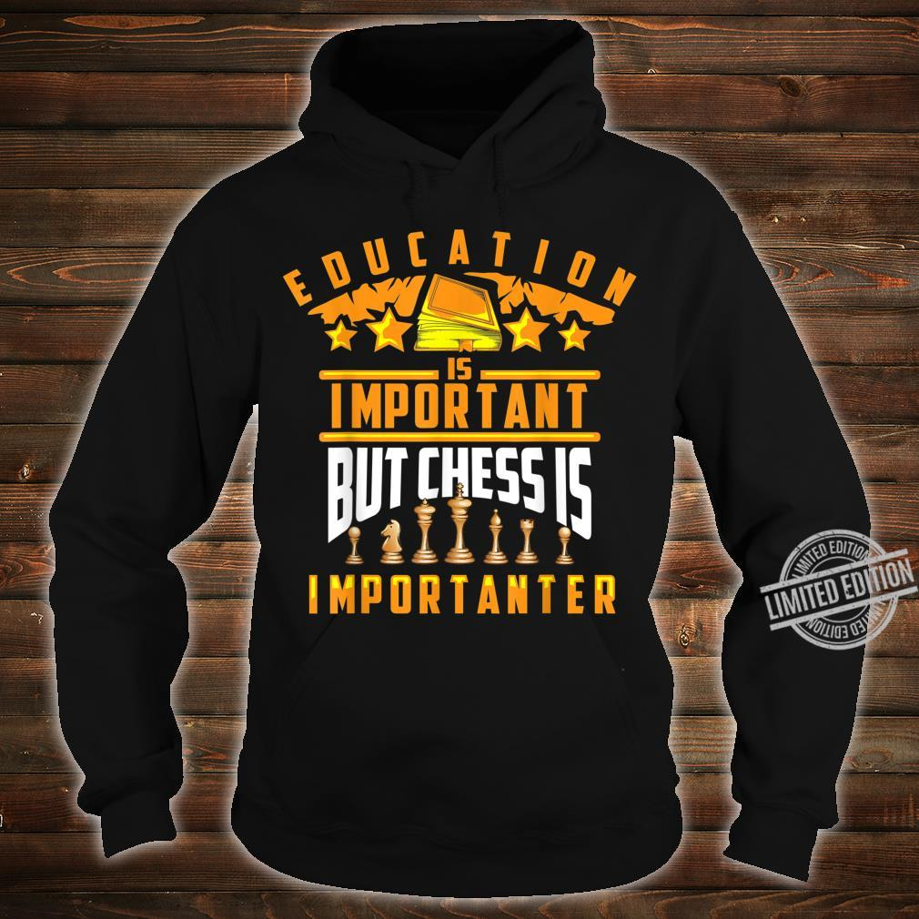 Cute Education Is Important But Chess Is Importanter Shirt hoodie