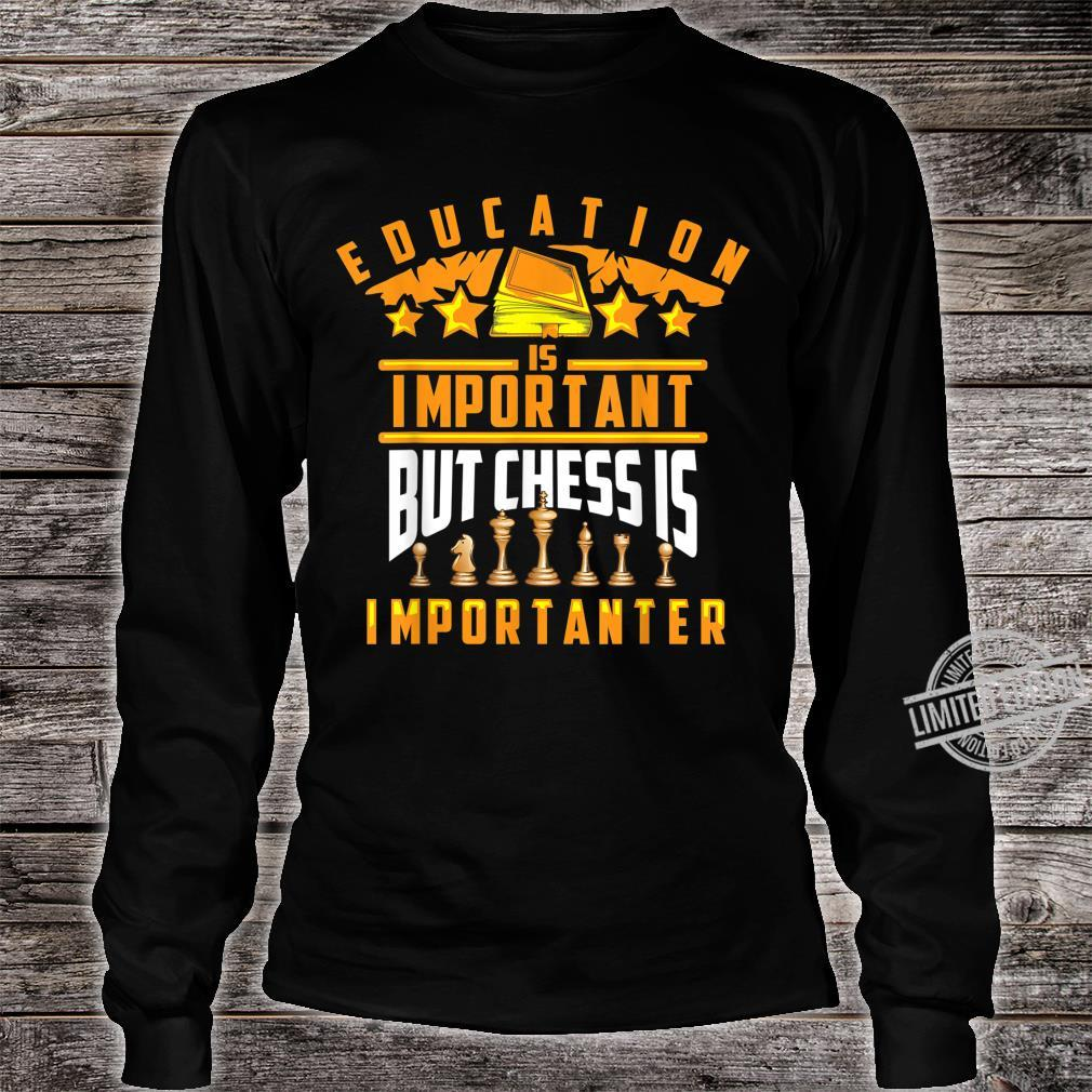 Cute Education Is Important But Chess Is Importanter Shirt long sleeved