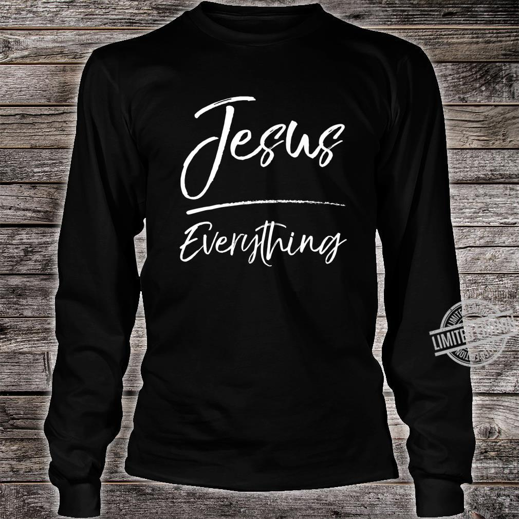 Cute Jesus Fun Christian Quote Jesus Over Everything Shirt long sleeved