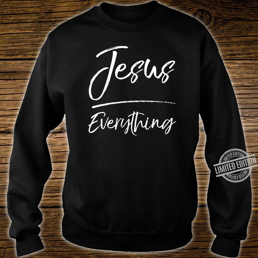Cute Jesus Fun Christian Quote Jesus Over Everything Shirt sweater
