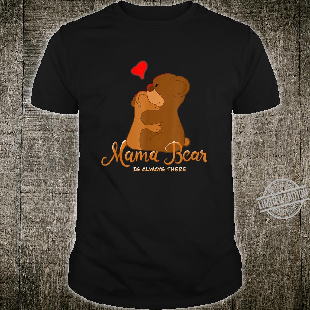 Cute Mama bear always there Strong Love Shirt