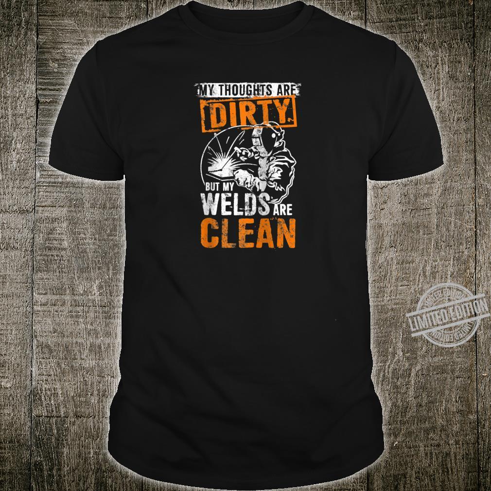 DIRTY THOUGHTS CLEAN WELDS Welders Welding Weld Nice Shirt