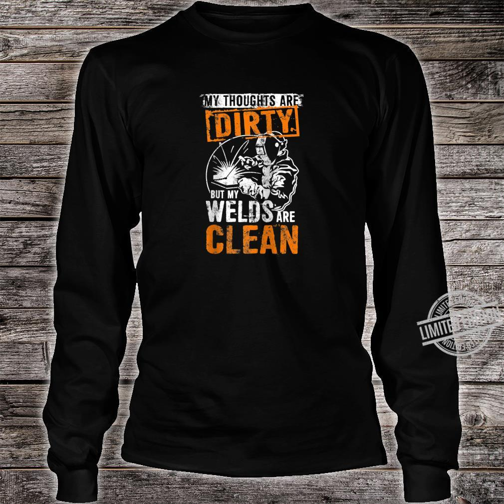 DIRTY THOUGHTS CLEAN WELDS Welders Welding Weld Nice Shirt long sleeved