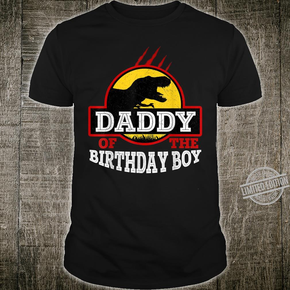 Daddy Of The Birthday Boy Dinosaur Birthday Party Shirt