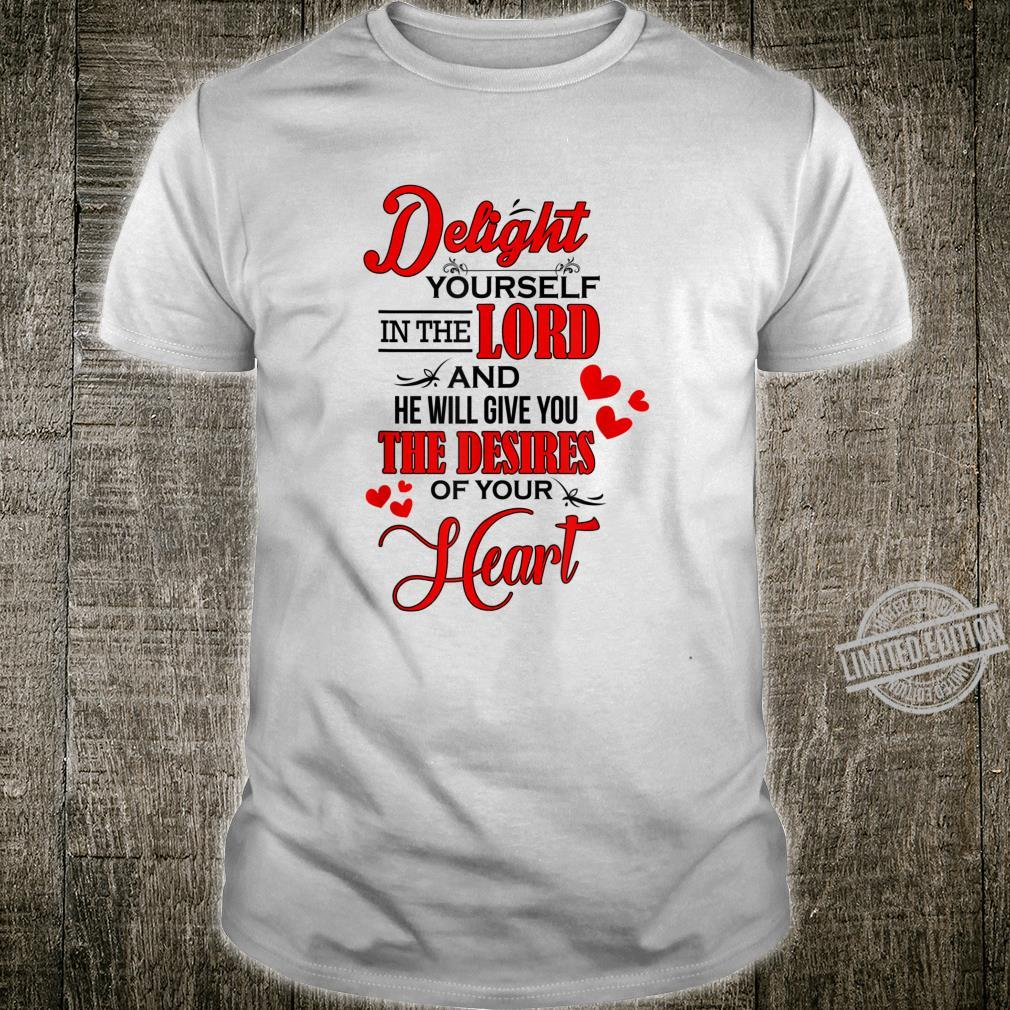 Delight Yourself In The Lord, Christian Bible Scripture Shirt