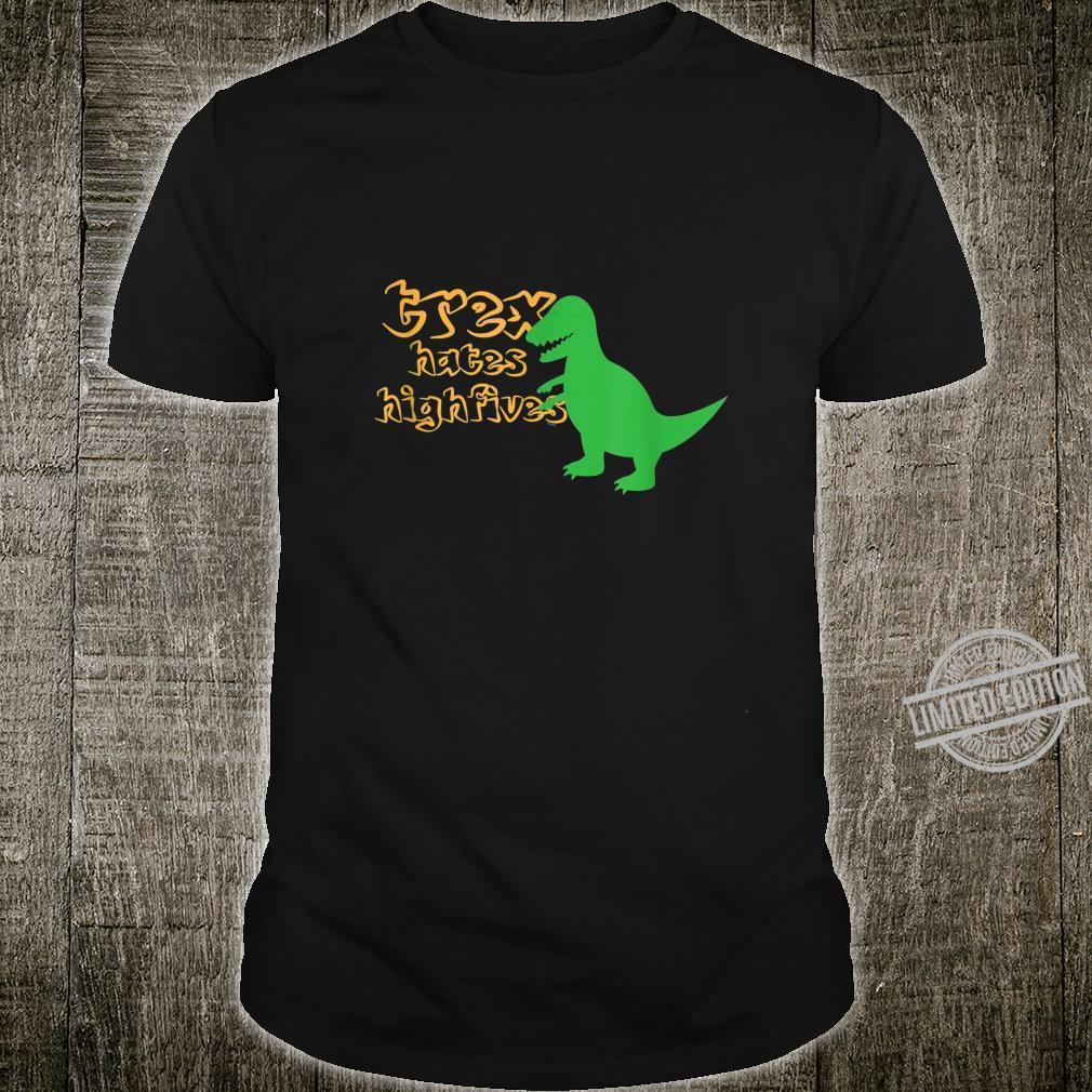 Dinosaur Tyrannosaurus Rex T Rex Hates Highfives Shirt
