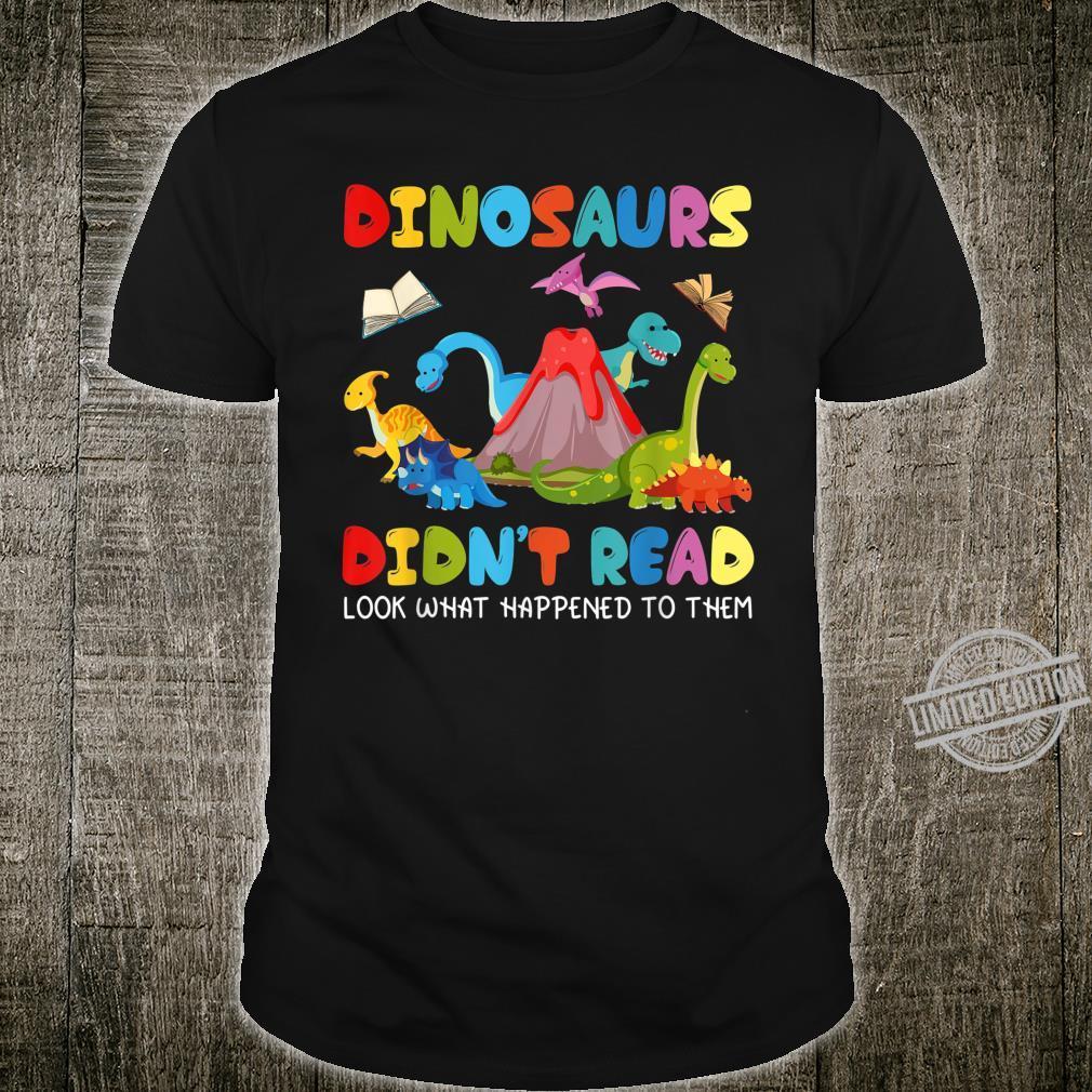 Dinosaurs Didnt Read Shirt Book Shirt