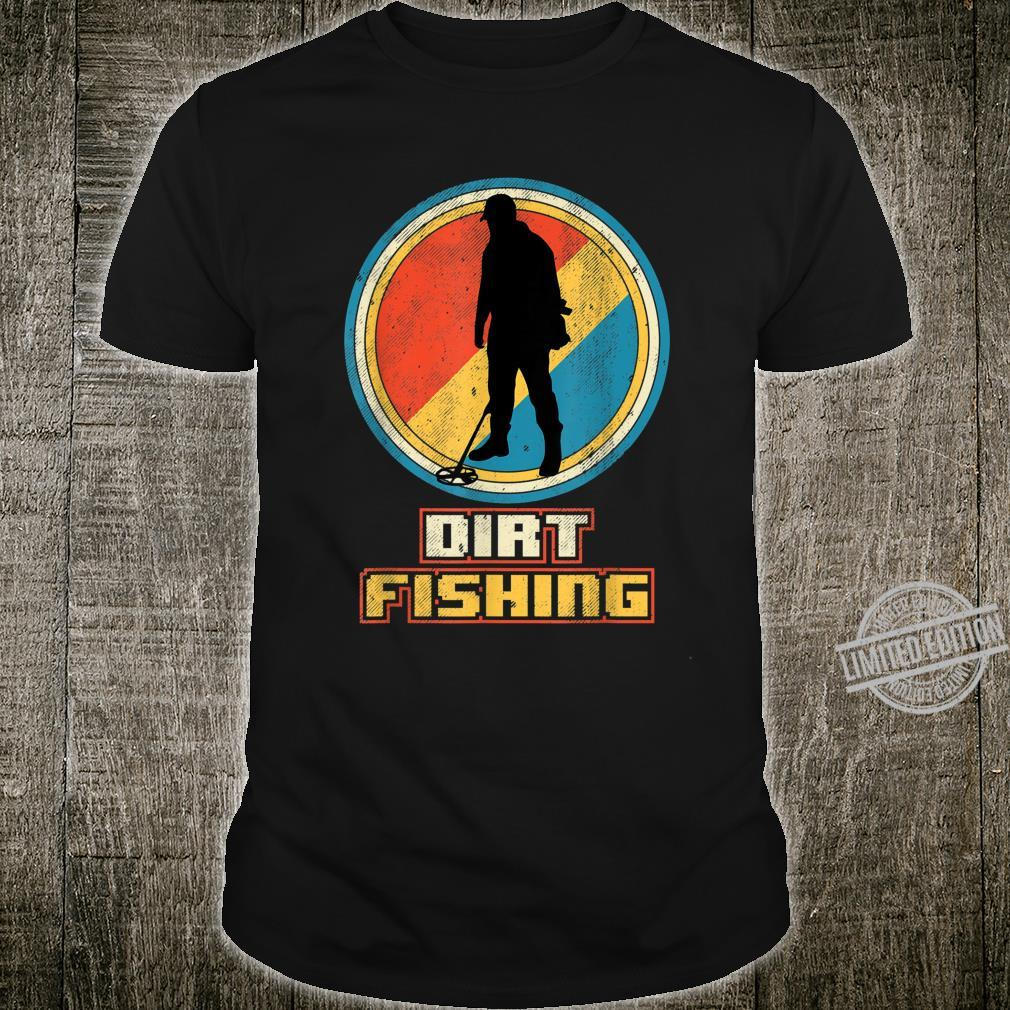 Dirt Fishing Metal Detector Shirt