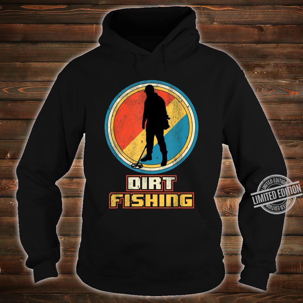 Dirt Fishing Metal Detector Shirt hoodie