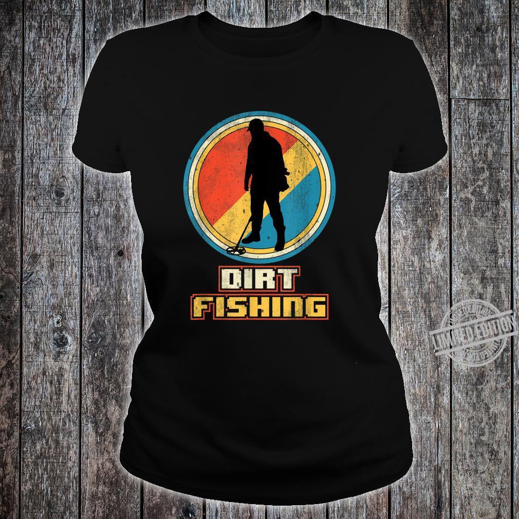 Dirt Fishing Metal Detector Shirt ladies tee