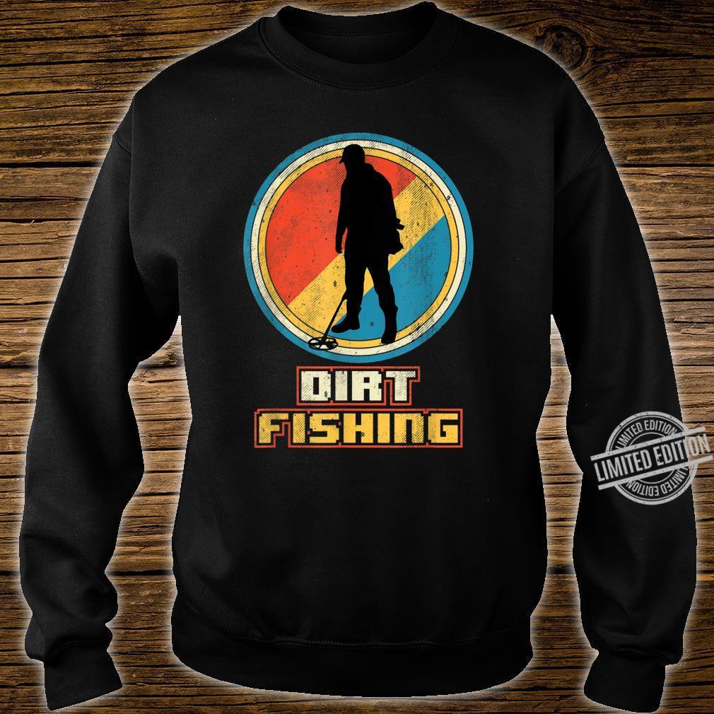 Dirt Fishing Metal Detector Shirt sweater