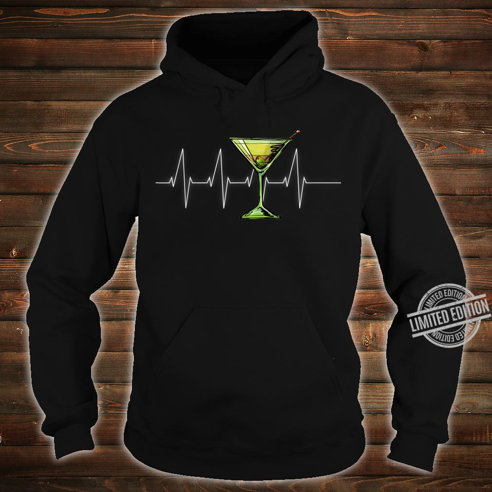 Dirty Martini Heartbeat Cocktail Glass Happy Hour Shirt hoodie