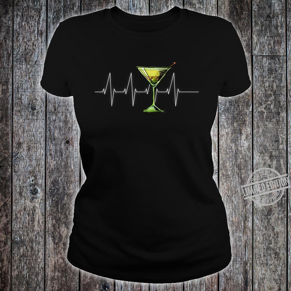 Dirty Martini Heartbeat Cocktail Glass Happy Hour Shirt ladies tee