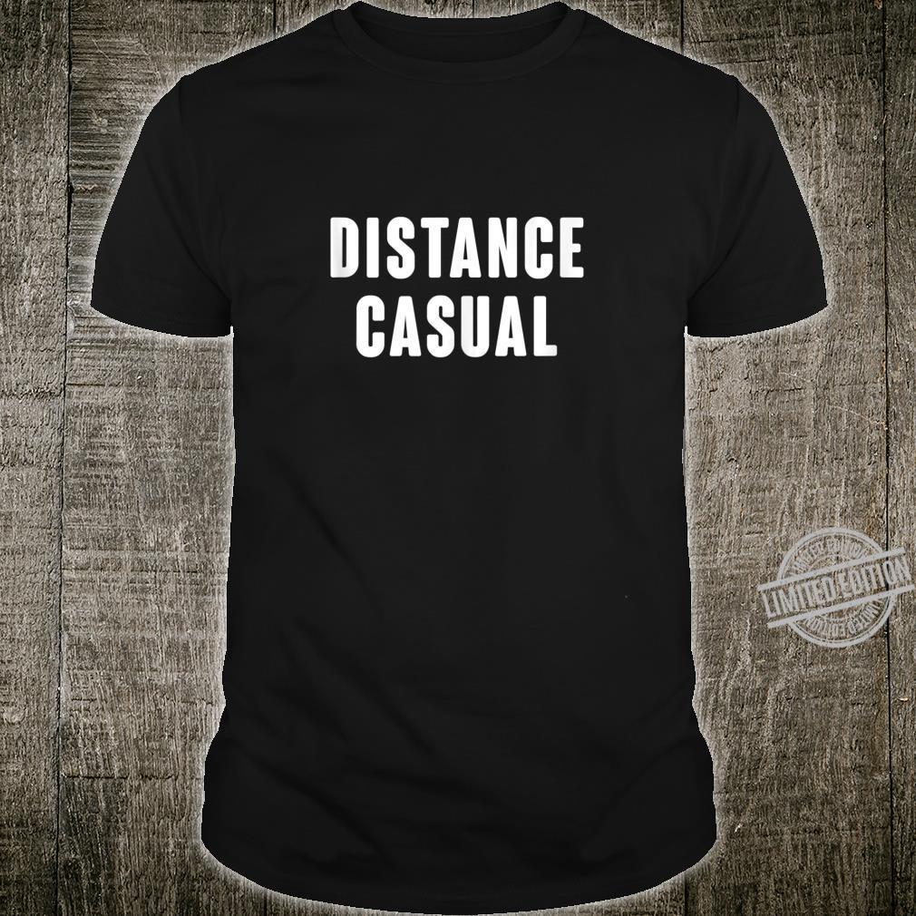 Distance Casual Social Distancing Quarantine Shirt