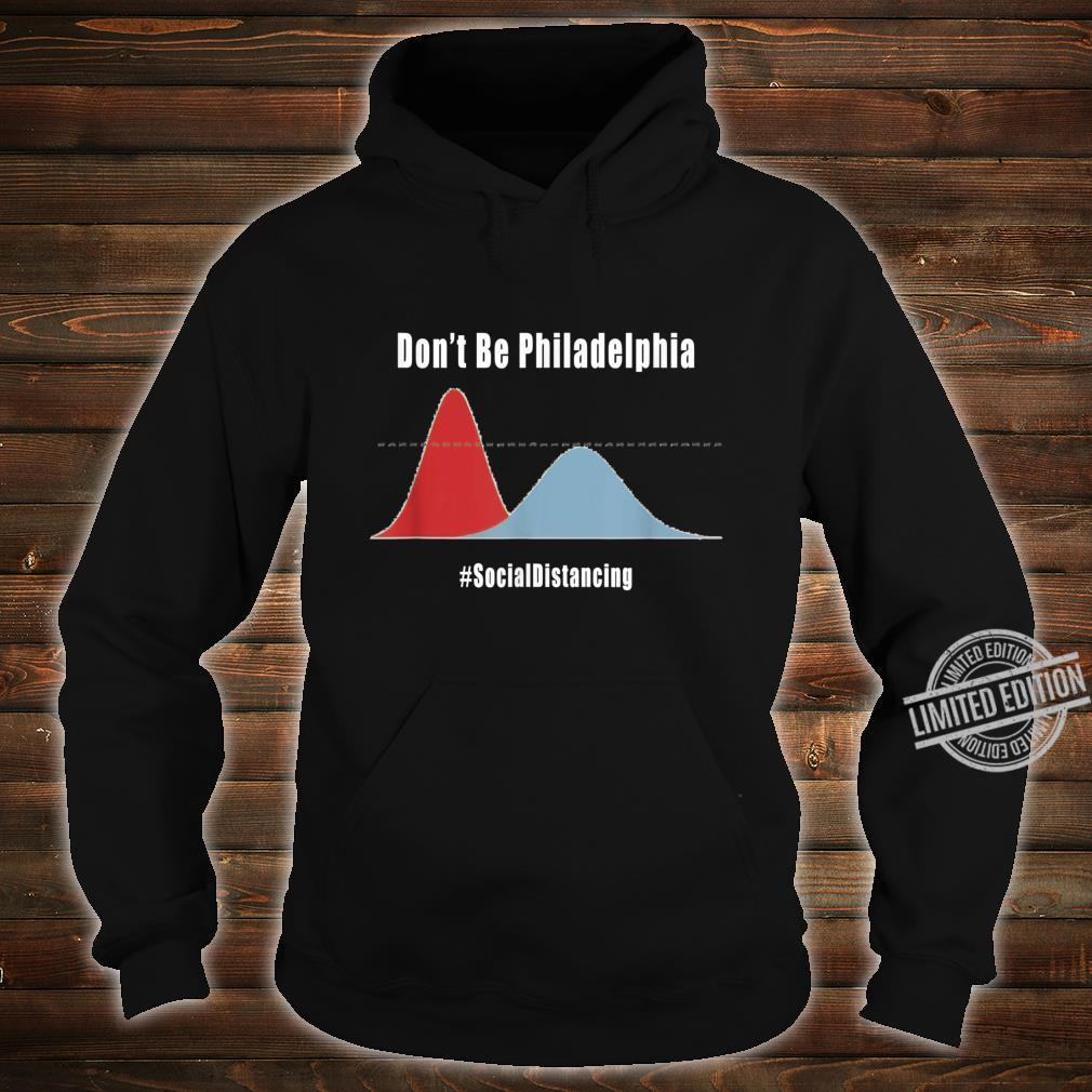 Don't Be Philadelphia Shirt hoodie