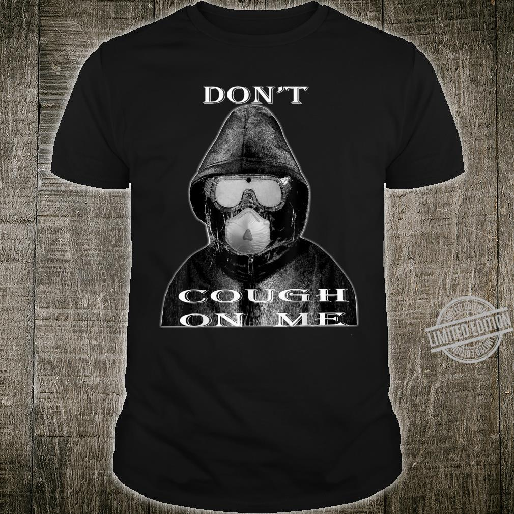 Don't Cough On Me Virus Face Protection Mask Kit Shirt