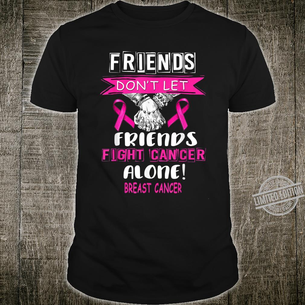 Don't let friends fight breast cancer alone hand in hand Shirt