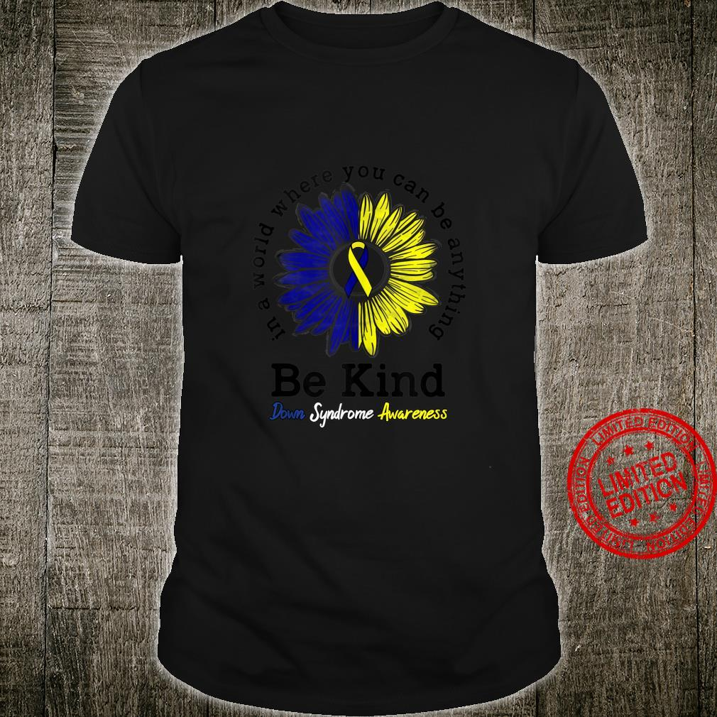 Down Syndrome Awareness Ribbon Sunflower Be Kind Shirt