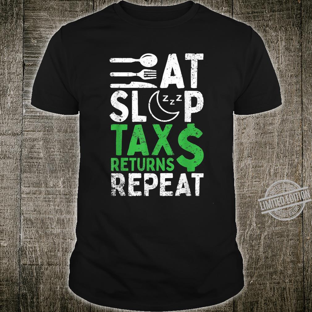 Eat Sleep Tax Returns Repeat Tax Shirt