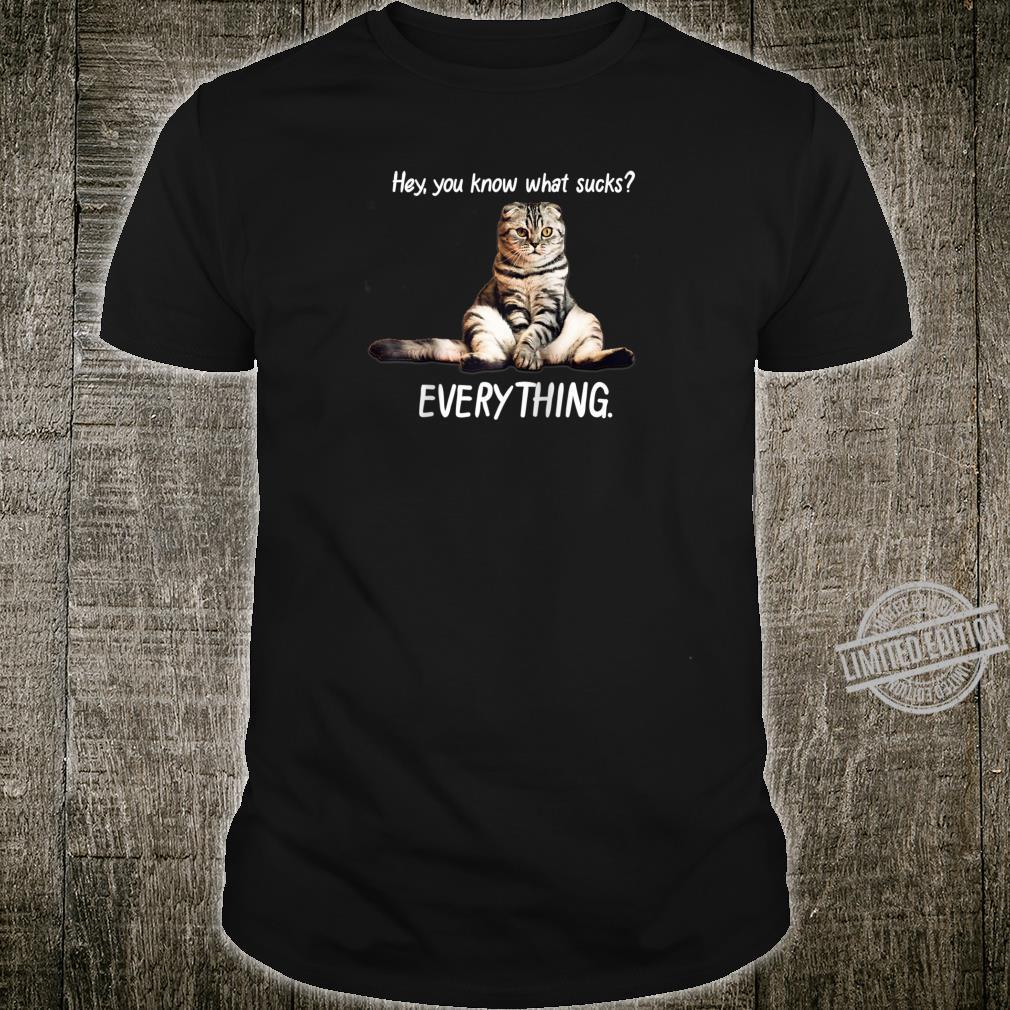 Everything Sucks Cat Shirt