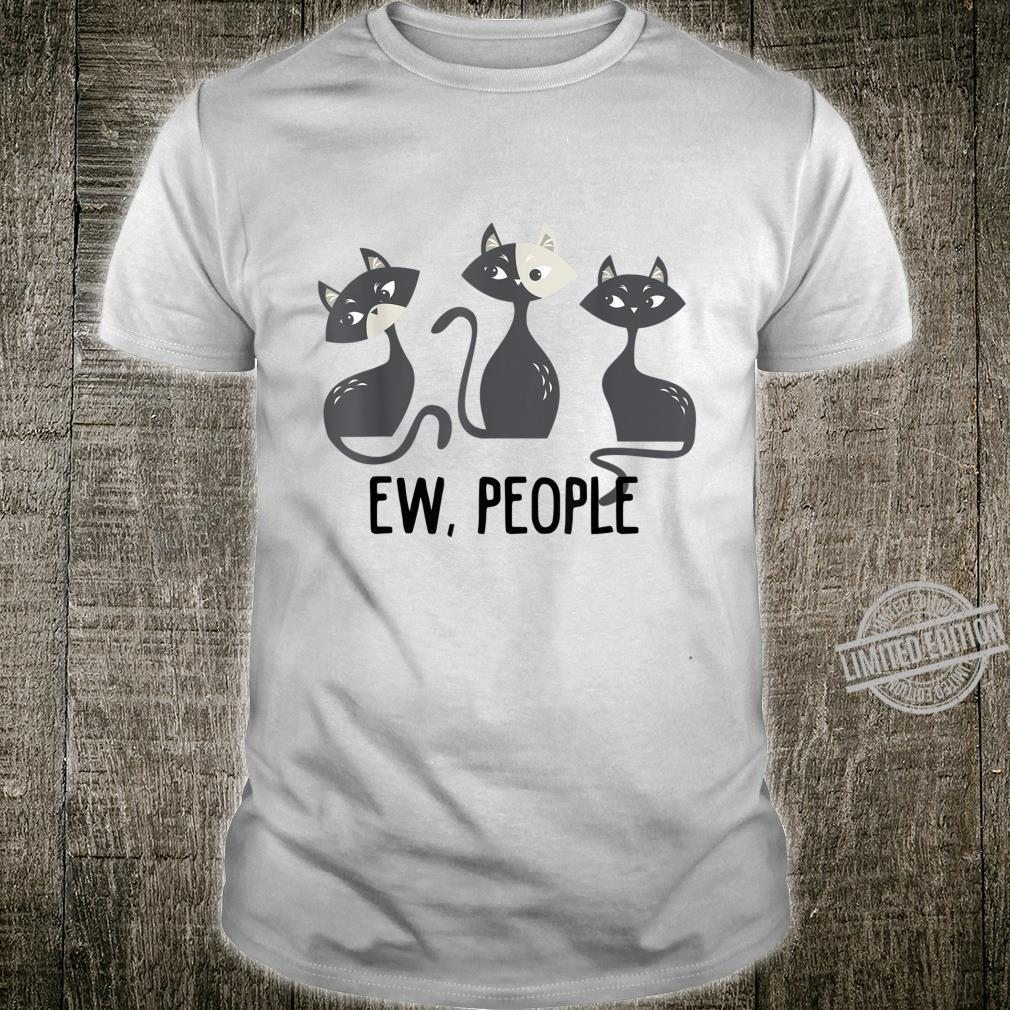 Ew people Cat for cat Shirt