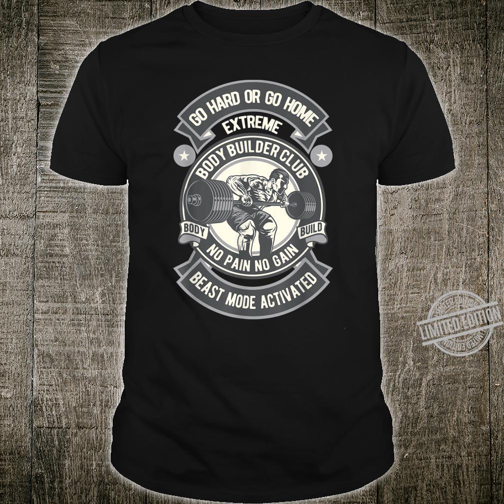 Extreme body builder club Shirt