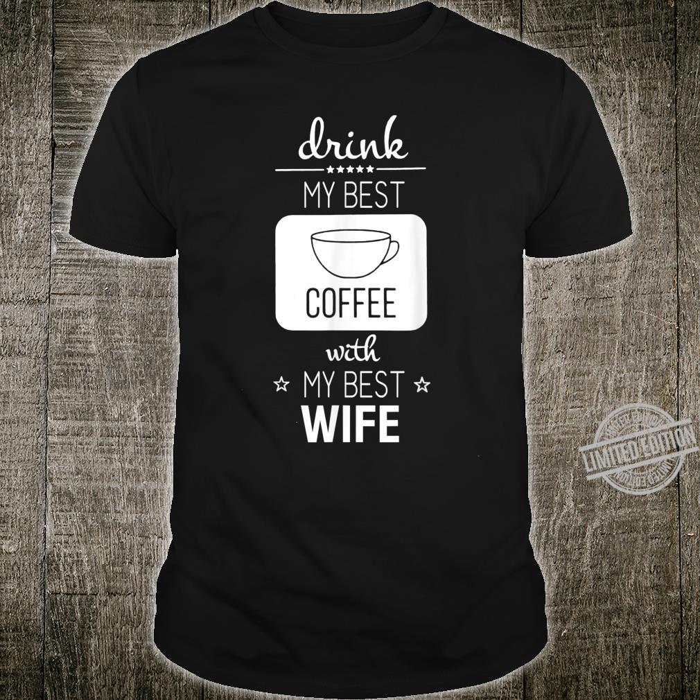 Family Drink Coffee With Wife Shirt