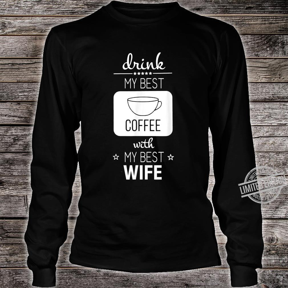 Family Drink Coffee With Wife Shirt long sleeved