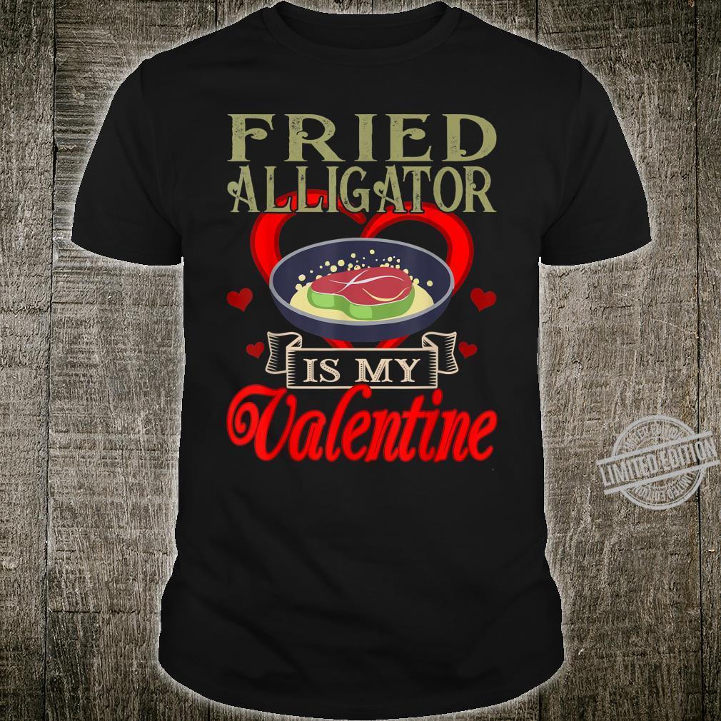 Fried Alligator Is My Valentine Foods Shirt