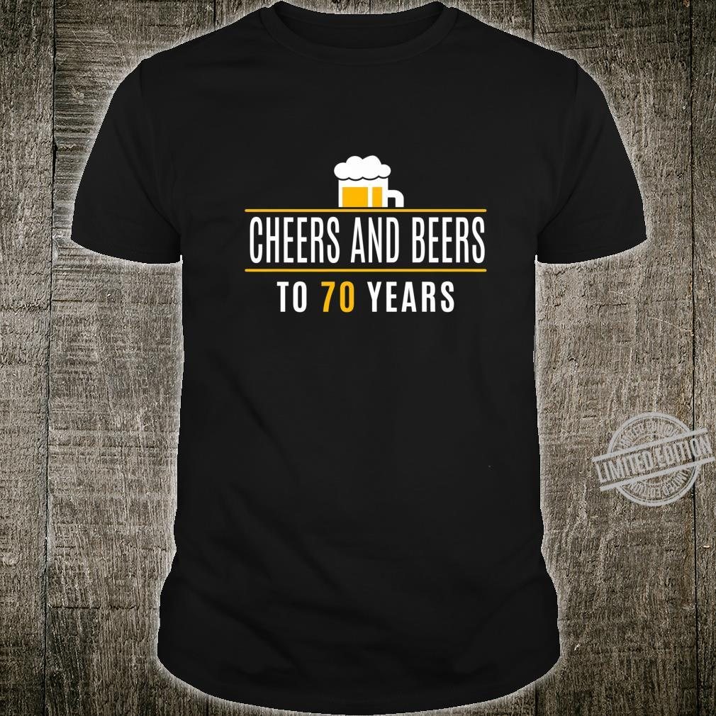 Funny 70th Birthday Cheers and Beers for 70 Years Shirt